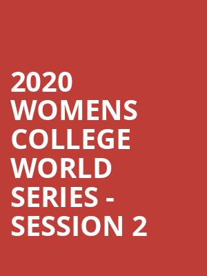 2020 Womens College World Series - Session 2 at ASA Hall of Fame Stadium