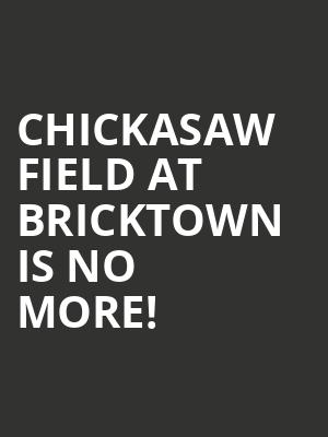 Chickasaw Field at Bricktown is no more