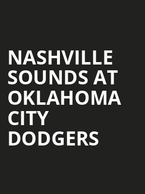 Nashville Sounds at Oklahoma City Dodgers at Chickasaw Bricktown Ballpark